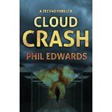Cloud Crash: A Technothriller (Kindle Edition)By Phil Edwards