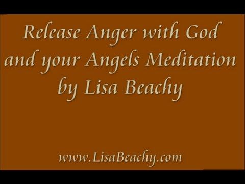 Release Anger with God and your Angels Meditation ~ Lisa's ...