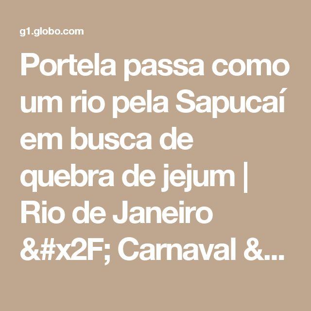 Portela passa como um rio pela Sapucaí em busca de quebra de jejum | Rio de Janeiro / Carnaval / Carnaval 2017 no Rio de Janeiro | G1