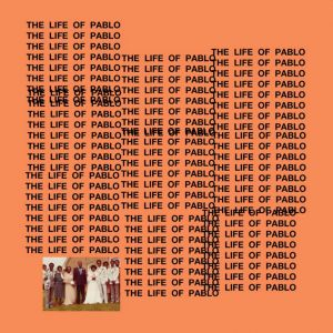 Artist: Kanye West // Album: The Life of Pablo // Genre: Hip Hop, Experimental Hip Hop, Gospel // Favorites: Ultralight Beam, Famous, Feedback, FML, Real Friends, Wolves, No More Parties in LA // Least Favorites: High Lights, Fade // Score 5/10 (strong)