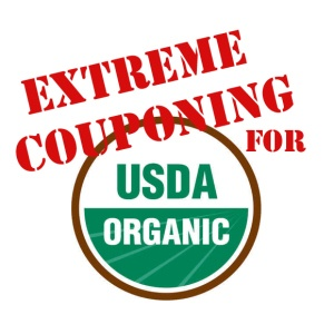 suggestion: EXTREME COUPONING for Organic food lovers