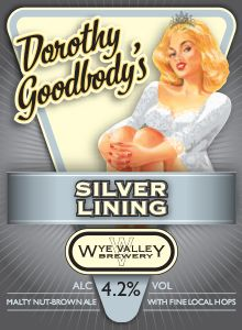 Dorothy Goodbody's Silver Lining, When we produced Silver Lining in 2010 it became a bestseller – so we brought it back for 2014! It has a well-balanced malty flavour with a lingering, subtly sweet finish. 4.2% ABV MARCH
