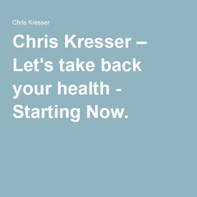 Chris Kresser – Let's take back your health - Starting Now.