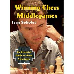 SOME OF THE GREATEST CHESS BOOKS OF ALL TIMES => Winning Chess Middlegames - Sokolov