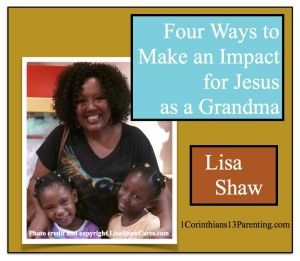 4 ways to impact grandkids for Jesus by Lisa Shaw.