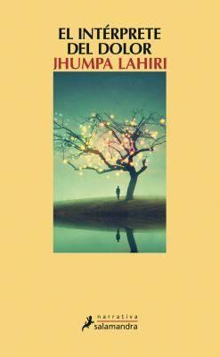 El intérprete del dolor / Jhumpa Lahiri ; traducción del inglés de Gemma Rovira Ortega