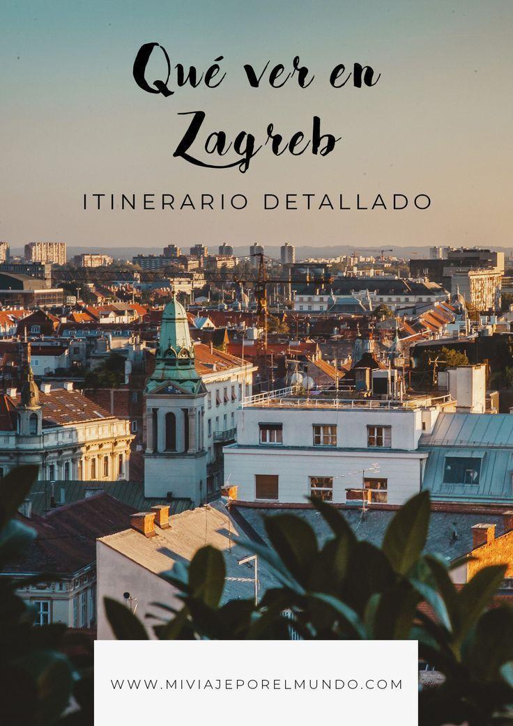 Que Ver En Zagreb Atracciones Consejos Para Visitarla Hoteles Y Mas Croacia Viaje Zagreb Viaje A Europa
