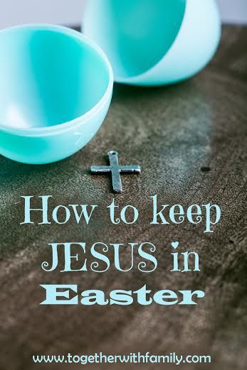 10 Practical, Intentional things you can do to keep Jesus in Easter and to teach your children the true meaning!