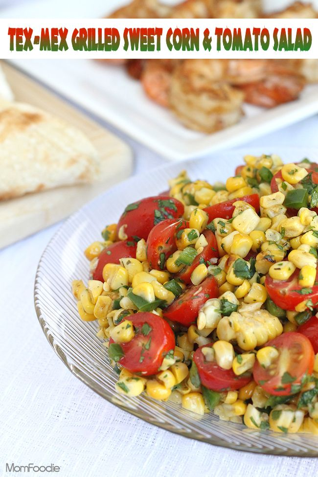 Tex-Mex Grilled Sweet Corn & Tomato Salad | Recipe | Tacos, Sweet corn ...
