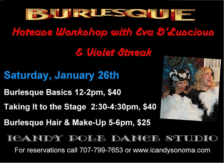 Rohnert Park, CA Hotease Workshop with Eva D'Luscious & Violet Streak at the iCandy Pole Dance Studio.   Burlesque Basics 12-2pm    Taking It to the Stage 2:30-4:30pm    Burlesque Hair & … Click flyer for more >>