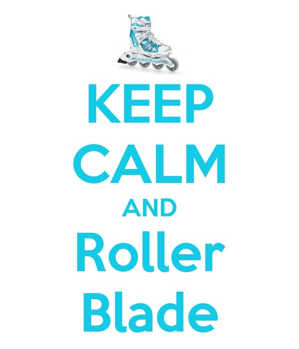 Keep Calm And Roller Blade: Rollerblading Rollerskating, I Rollerblading, Buying Rollerblades, Rollerblade Rollerskate, Rollerblading Everyday, Start Rollerblading, Rollerblading Skating, Rollerblades Today