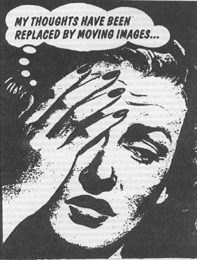 """'My thoughts have bee replaced by moving images' is a detourned comic of uncertain origin by an anonymous artist. It can be found on a page of similar comics. """"I can no longer think what I want to think. My thoughts have been replaced by moving images"""" is a 1930 lament by French author Georges Duhamel, made famous by German philosopher Walter Benjamin"""
