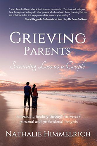 118 best grief loss images on pinterest grief loss child loss grieving parents surviving loss as a couple kindle edition by nathalie himmelrich my husband and i were honored to be a part of this project fandeluxe Epub
