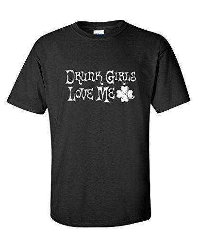 DRUNK GIRLS LOVE ME St Patrick's Day T Shirt for Men