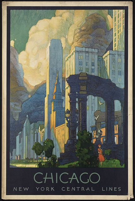 Chicago, Vintage Travel poster, Boston Public Library. Wouldn't you just love to go back in time and visit?