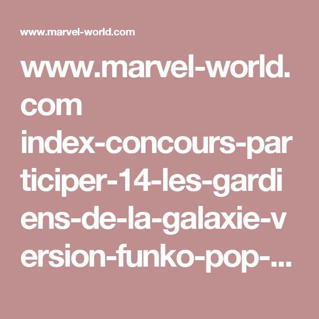www.marvel-world.com index-concours-participer-14-les-gardiens-de-la-galaxie-version-funko-pop-sont-chez-1001loot.html
