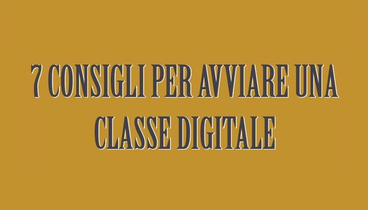 7 consigli per avviare una classe digitale