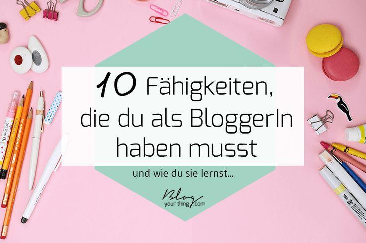 Du möchtest anfangen zu bloggen oder einfach (noch) besser werden? Dann solltest du diese 10 Fähigkeiten auf deine Lern-Liste setzen!