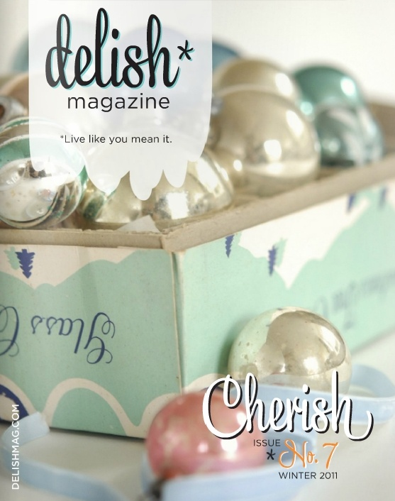 Delish magazine winter/2011 #beauty #decor #design #DIY #food #handmade #free
