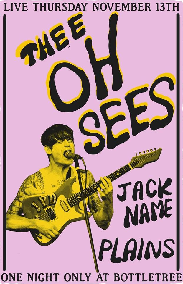 Thee Oh Sees/Plains/Jack Name