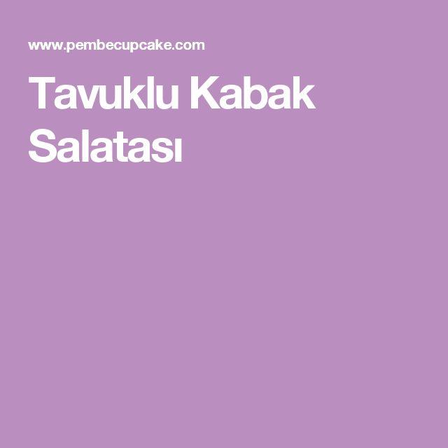 Tavuklu Kabak Salatası