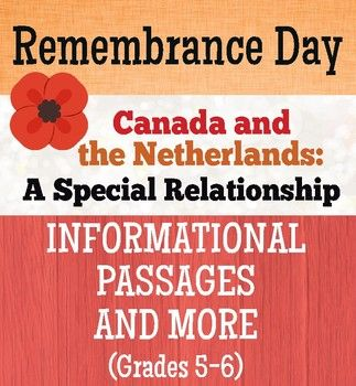 Remembrance Day - Canada and the Netherlands, a special relationship: This resource, for Grades 5 and 6 students, includes two reading passages: the first includes background information on the Netherlands and the second describes the special relationship Canadians have with the Dutch (due to Canada giving refuge to members of the Dutch royal family during WWII and the liberation of the Netherlands by Canadian soldiers in May of 1945).