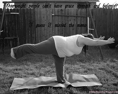 """Overweight people can't have grace, strength, and balance? I guess I missed the memo"" Get 'em, girl! An inspiration, indeed."