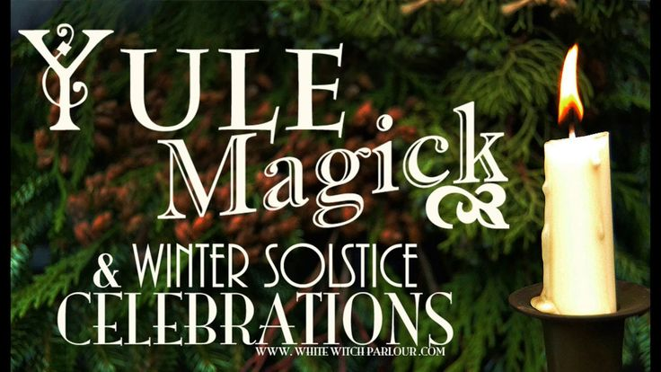 Yule Magick & Winter Solstice Celebrations ~ The White Witch Parlour   yule, winter, solstice, wheel of the year, christmas, pagan, witch, ritual, ceremony, spells, magick, metaphysical, occult, witch, witchcraft, book of shadows   www.whitewitchparlour.com