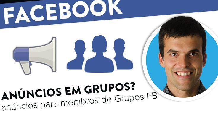Como mostrar anúncios a membros dum grupo Facebook? https://joaoalexandre.com/blogue/anuncios-membros-grupo-facebook/