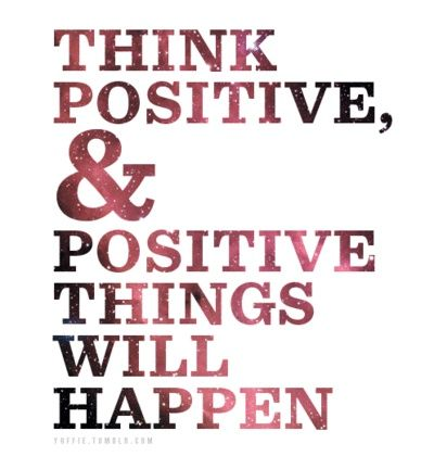 Positive Quotes - Think Positive