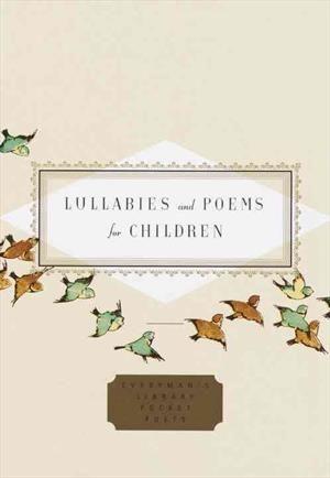 Læs om Lullabies and Poems for Children (Everyman's Library Pocket Poets). Bogens ISBN er 9780375414190, køb den her