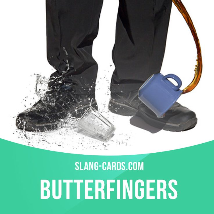 """Butterfingers"" means a person who frequently drops things, clumsy person. Example: After Sean got drunk, he was a butterfingers. We got kicked out of the pub because he broke all of out glasses! Get our apps for learning English: learzing.com"