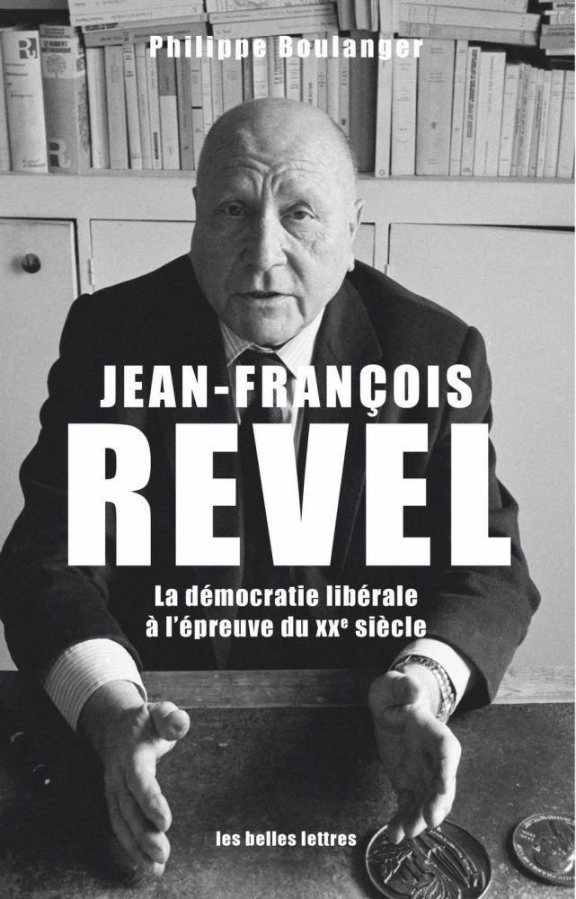 Jean-François Revel, La démocratie libérale à l'épreuve du XXe siecle