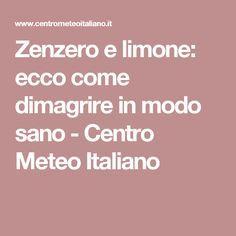 Zenzero e limone: ecco come dimagrire in modo sano - Centro Meteo Italiano