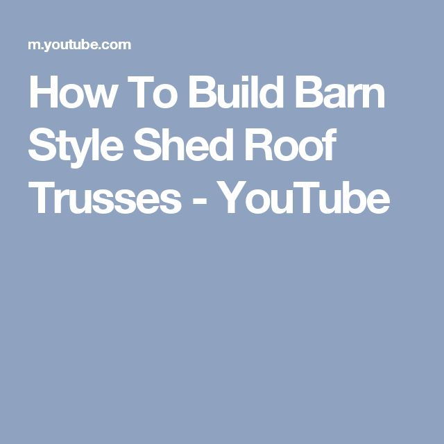 How To Build Barn Style Shed Roof Trusses - YouTube
