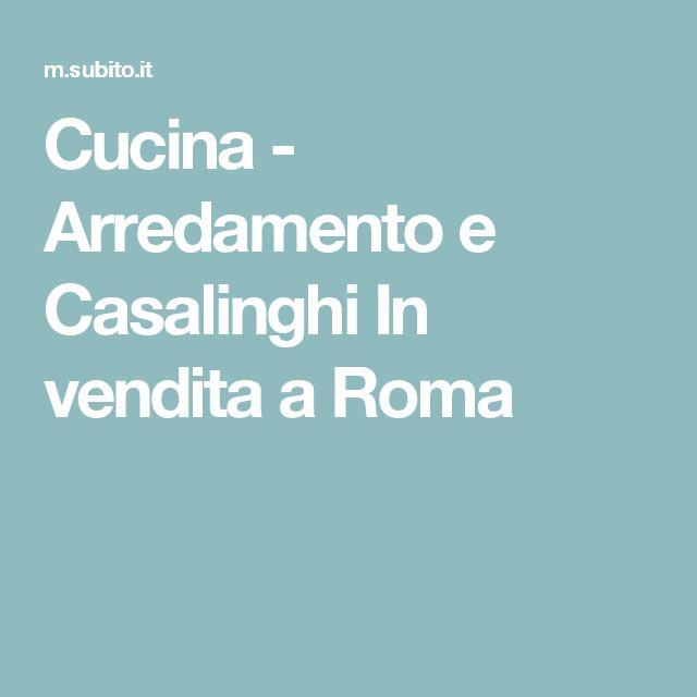 Cucina - Arredamento e Casalinghi In vendita a Roma