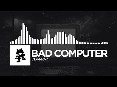 Bad Computer - Disarray [Monstercat Release] | Music | Movie