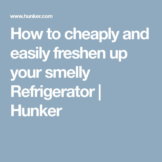 How to cheaply and easily freshen up your smelly Refrigerator | Hunker