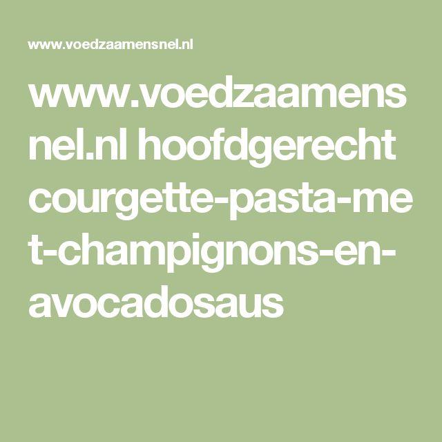 www.voedzaamensnel.nl hoofdgerecht courgette-pasta-met-champignons-en-avocadosaus