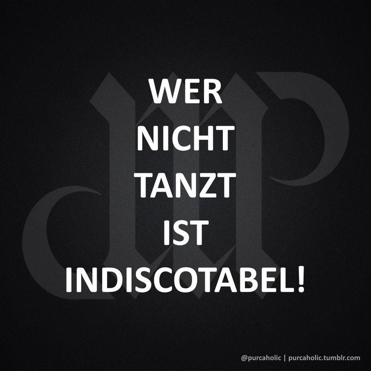 WER NICHT TANZT IST INDISCOTABEL! #zitat #zitate #spruch #sprüche #sprichwörter #worte #wahreworte #schöneworte