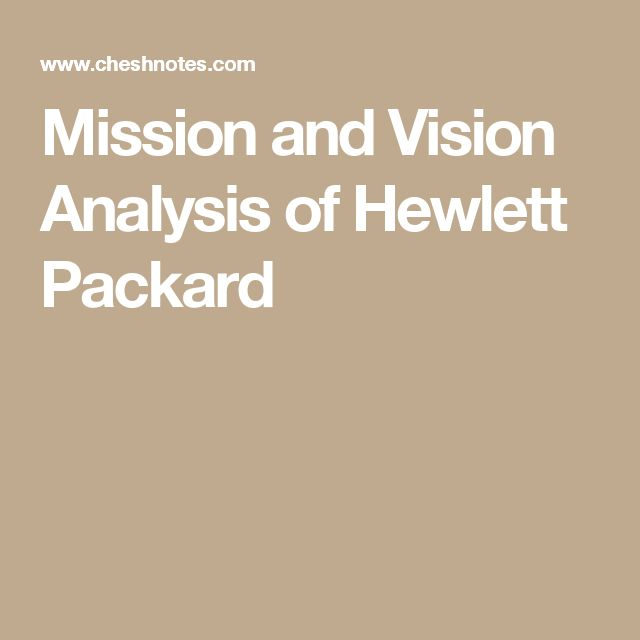 an analysis of hewlett packard as a visionary company Hp investor news library announced hewlett-packard company financial results for fiscal 2015 isolation or as a substitute for analysis of hp's results as.