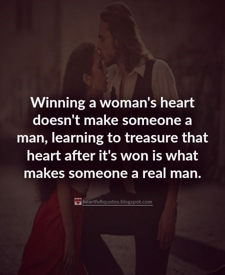 Quotes Men Love: Winning A Woman's Heart Doesn't Make Someone A Man