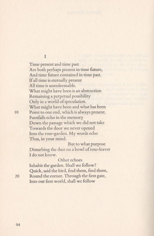 T.S. Eliot, Burnt Norton, 1942 Of course Lana Del Rey referenced this on her Honeymoon Album.