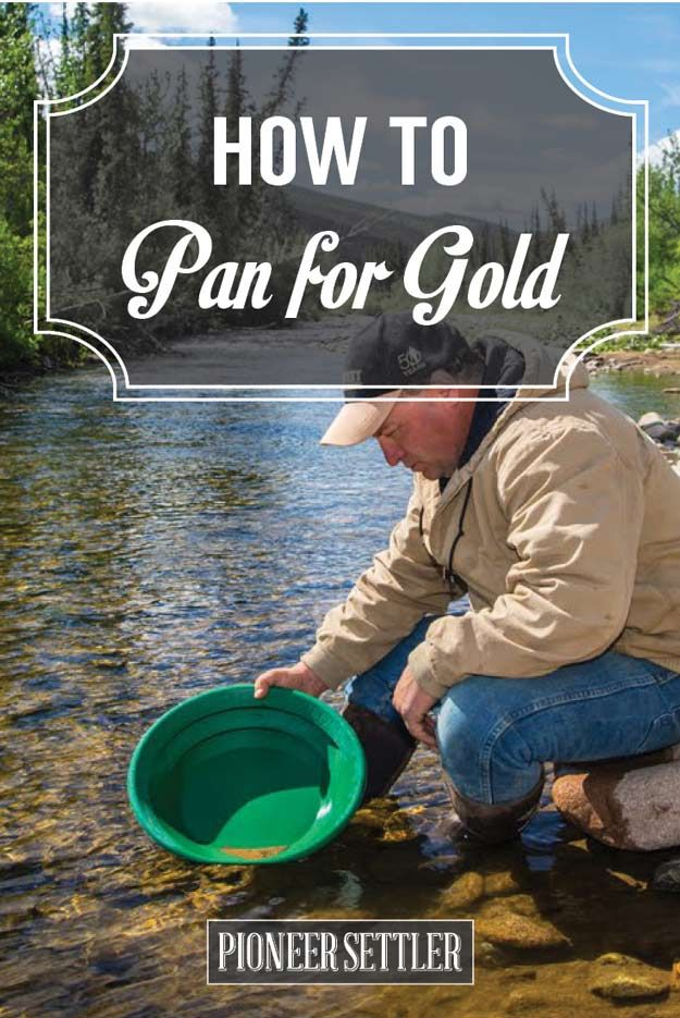 Gold Panning | Strike it Rich Like A True Prospector | Homesteading Tips by Pioneer Settler at http://pioneersettler.com/gold-panning/