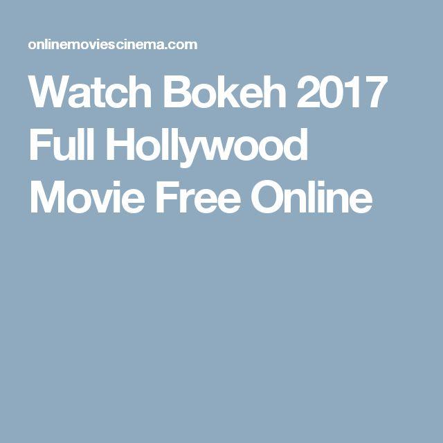 Watch Bokeh 2017 Full Hollywood Movie Free Online