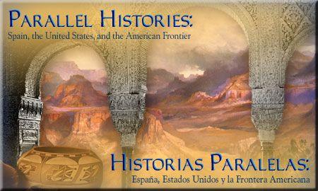 Parallel Histories: Spain, the United States, and the American Frontier / Historias Paralelas: España, Estados Unidos y la Frontera Americana
