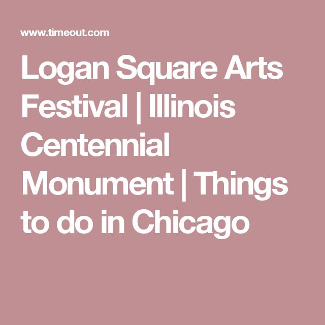 Logan Square Arts Festival | Illinois Centennial Monument | Things to do in Chicago