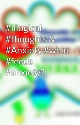 """#Illogical #thoughts & #Anxiety,#what #feeds #anxiety? - Illogical thoughts,psychologists in istanbul,psychologists,Anxiety"" oku #rastgele #genel-kurgu"