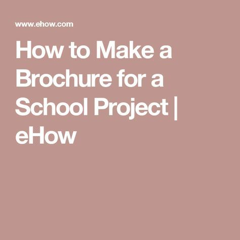 How to Make a Brochure for a School Project   eHow