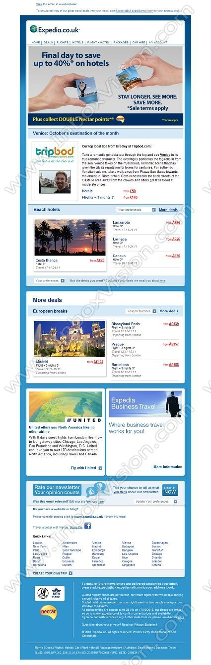 Company:   Expedia.co.uk   Subject:    Final day to save 40% off hotels             INBOXVISION is a global database and email gallery of 1.5 million B2C and B2B promotional emails and newsletter templates, providing email design ideas and email marketing intelligence http://www.inboxvision.com/blog
